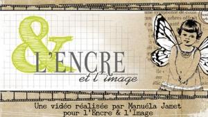 En-tête l'Encre & l'Image video